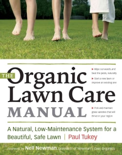 The Organic Lawn Care Manual: A Natural, Low-maintenance System for a Beautiful, Safe Lawn (Paperback)