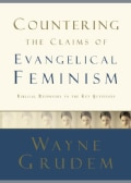 Countering the Claims of Evangelical Feminism (Paperback)