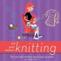 Not Your Mama's Knitting: The Cool And Creative Way to Pick Up Sticks (Paperback)
