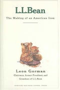 L. L. Bean: The Making of an American Icon (Hardcover)