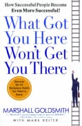 What Got You Here Won't Get You There (Hardcover)