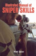 Illustrated Manual of Sniper Skills (Paperback)