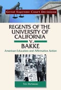 Regents of the University of California v. Bakke: American Education and Affirmative Action (Hardcover)