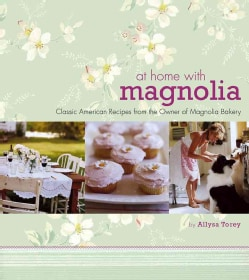 At Home with Magnolia: Classic American Recipes from the Owner of Magnolia Bakery (Hardcover)