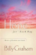 Hope for Each Day: Words of Wisdom And Faith (Paperback)
