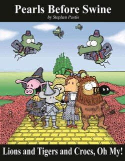 Lions And Tigers And Crocs, Oh My!: Pearls Before Swine Treasury (Paperback)