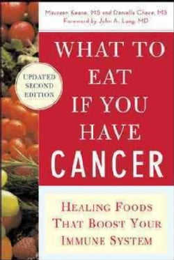 What to Eat If You Have Cancer: Healing Foods That Boost Your Immune System (Paperback)
