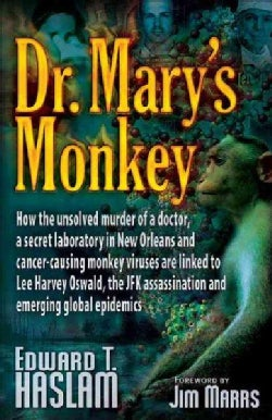 Dr. Mary's Monkey: How The Unsolved Murder of A Doctor, A Secret Laboratory In New Orleans & Cancer-Causing Monke... (Paperback)