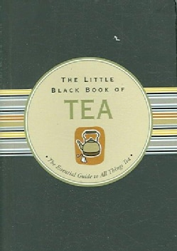 The Little Black Book of Tea: The Essential Guide to All Things Tea (Spiral bound)