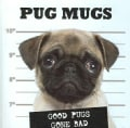 Pug Mugs: Good Pugs Gone Bad (Hardcover)