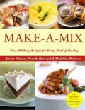 Make-a-mix: Over 300 Easy Recipes for Every Meal of the Day (Paperback)