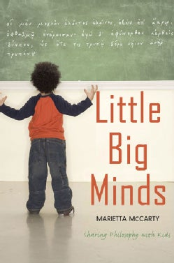 Little Big Minds: Sharing Philosophy With Kids (Paperback)