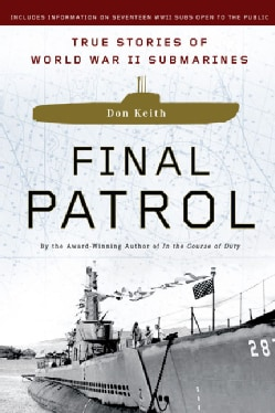 Final Patrol: True Stories of World War II Submarines (Paperback)