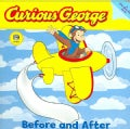 Curious George Before And After (Board book)