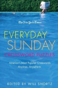The New York Times Everyday Sunday Crossword Puzzles: America's Most Popular Crosswords Anytime, Anywhere (Paperback)