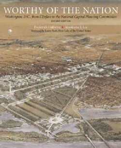 Worthy of the Nation: Washington, DC, from L'Enfant to the National Capital Planning Commission (Hardcover)