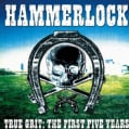 Hammerlock - True Grit:The First Five Years