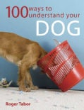 100 Ways to Understand Your Dog (Paperback)