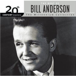 Bill Anderson - 20th Century Masters - The Millennium Collection: The Best of Bill Anderson