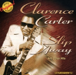 Clarence Carter - Slip Away and Other Hits