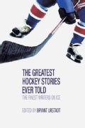 The Greatest Hockey Stories Ever Told (Paperback)