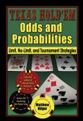 Texas Hold'em Odds And Probabilities: Limit, No-limit, And Tournament Strategies (Paperback)