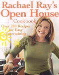 Rachael Ray's Open House Cookbook: Over 200 Recipes for Easy Entertaining (Paperback)