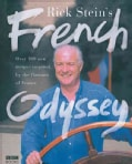 Rick Stein's French Odyssey: Over 100 New Recipes Inspired by the Falvours of France (Hardcover)