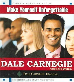 Make Yourself Unforgettable: The Dale Carnegie Class-act System (CD-Audio)