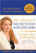 Dr. Denese's Secrets for Ageless Skin: Younger Skin in 8 Weeks (Paperback)