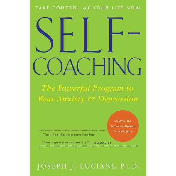 Self-Coaching: The Powerful Program to Beat Anxiety And Depression (Paperback) 2408311