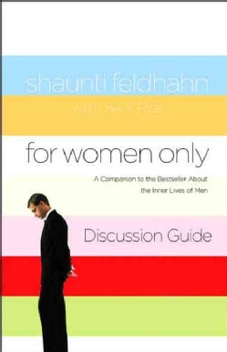 For Women Only Discussion Guide: A Companion to the Bestseller About the Inner Lives of Men (Paperback)