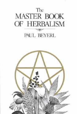 The Master Book of Herbalism (Paperback)