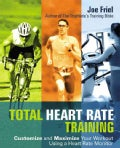 Total Heart Rate Training: Customize And Maximize Your Workout Using a Heart Rate Monitor (Paperback)