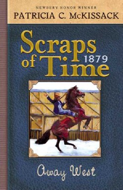 Scraps of Time, Away West: 1879 (Paperback)