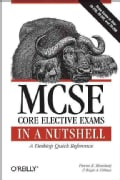 Mcse Core Elective Exams in a Nutshell: Covers Exams 70-297, 70-298, And 70-270 (Paperback)