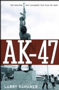 Ak-47: The Weapon That Changed the Face of War (Hardcover)