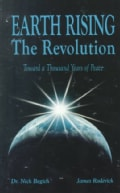 Earth Rising - The Revolution: Toward a Thousand Years of Peace (Paperback)
