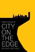 City on the Edge: Buffalo, New York, 1900 - present (Paperback)