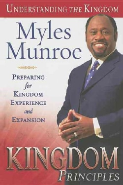 Kingdom Principles: Preparing for Kingdom Experience And Expansion (Hardcover)