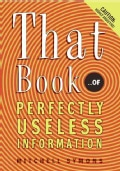 That Book: ...of Perfectly Useless Information (Paperback)