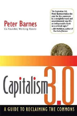 Capitalism 3.0: A Guide to Reclaiming the Commons (Hardcover)