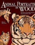 Animal Portraits in Wood: Crafting 16 Artistic Mosaics With Your Scroll Saw (Paperback)