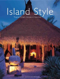 Island Style: Tropical Dream Houses in Indonesia (Hardcover)