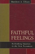Faithful Feelings: Rethinking Emotion in the New Testament (Paperback)