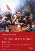 The Wars of the Barbary Pirates: To the Shores of Tripoli: The Rise of the US Navy And Marines (Paperback)