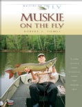 Muskie on the Fly (Hardcover)