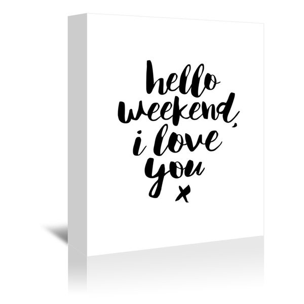Hello Weekend I Love You 34056707