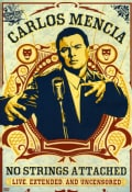 Carlos Mencia: No Strings Attached Live, Extended and Uncensored (DVD)