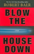 Blow the House Down: A Novel (Paperback)